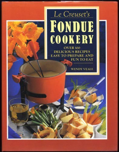 Le Creuset Fondue Cook Book