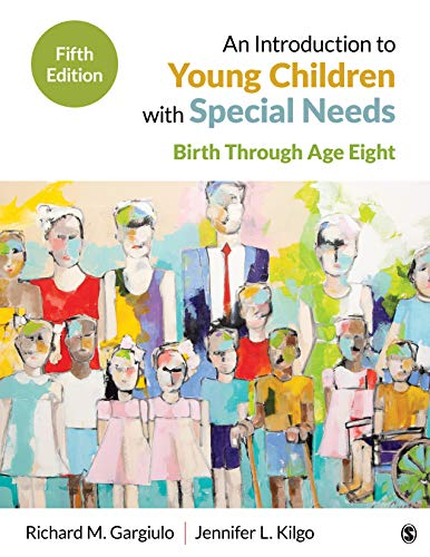 Compare Textbook Prices for An Introduction to Young Children With Special Needs: Birth Through Age Eight 5 Edition ISBN 9781544322063 by Gargiulo, Richard M.,Kilgo, Jennifer L.