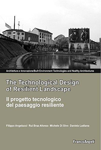 The Technological Design of Resilient Landscape. Il progetto tecnologico del paesaggio resiliente