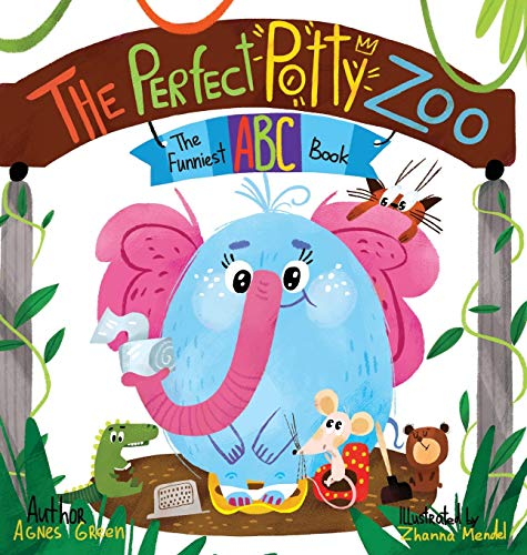 The Perfect Potty Zoo: The Funniest ABC Book (1) (Funniest ABC Books)