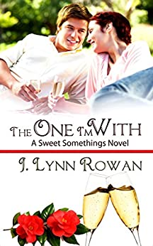 The One I'm With (Sweet Somethings Book 3) by [J. Lynn Rowan]