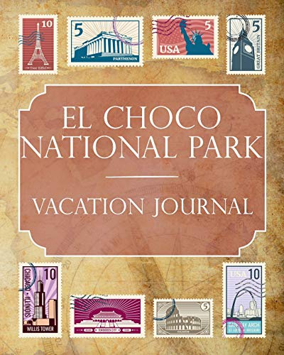 El Choco National Park Vacation Journal: Blank Lined El Choco National Park (Dominican Republic) Travel Journal/Notebook/Diary Gift Idea for People Who Love to Travel