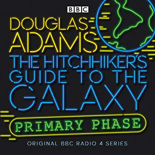 The Hitchhiker's Guide To The Galaxy: Primary Phase (Hitchhiker's Guide (radio plays)) [Idioma Inglés]