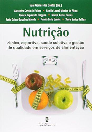 Nutrição. Clinica, Esportiva, Saúde Coletiva e Gestão de Qualidade em Serviços de Alimentação