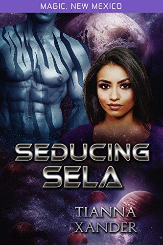Book: Seducing Sela (Magic New Mexico/Zolon Warriors Book 2) by Tianna Xander