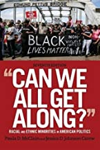 Can We All Get Along?: Racial and Ethnic Minorities in American Politics