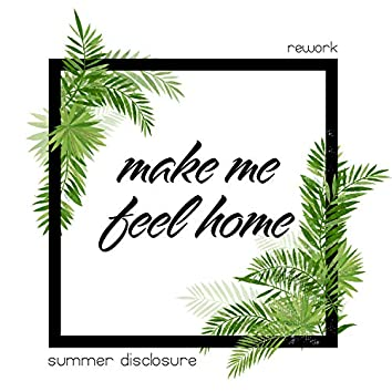 Make Me Feel Home (Rework)