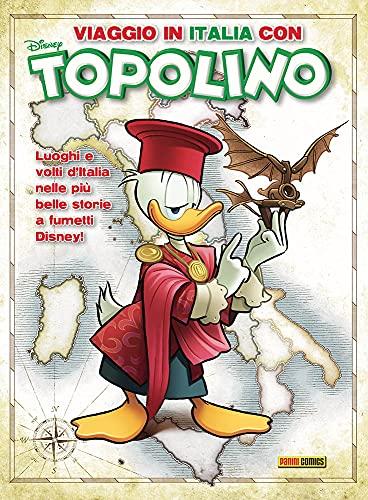 Viaggio In Italia con Topolino 2 luoghi E Volti Ditalia nelle più Belle Storie A Fumetti Disney!