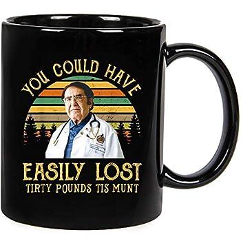 Dr Younan Nowzaradan Mug You Could Have Easily Lost Tirty Pounds Tis Munt Coffee Mug funny Ceramic novelty coffee mugs 11oz 15 oz Tea Cup Gift Present Mug for Christmas Thanksgiving Festival Frie
