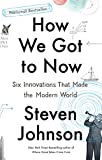 How We Got to Now: Six Innovations That Made the Modern World (English Edition)