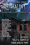 Re-Haunt: Chilling Stories of Ghosts & Other Haunts (The Re-Imagined Series)