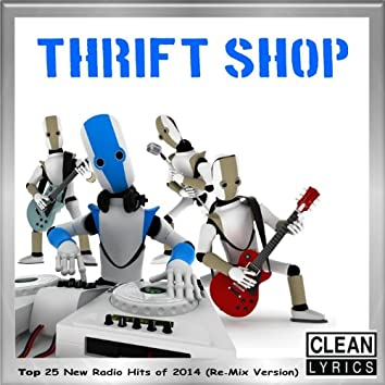 Thrift Shop (Top 25 New Radio Hits of 2014) [Re-Mix Version]