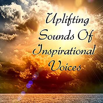 Uplifting Sounds Of Inspirational Voices
