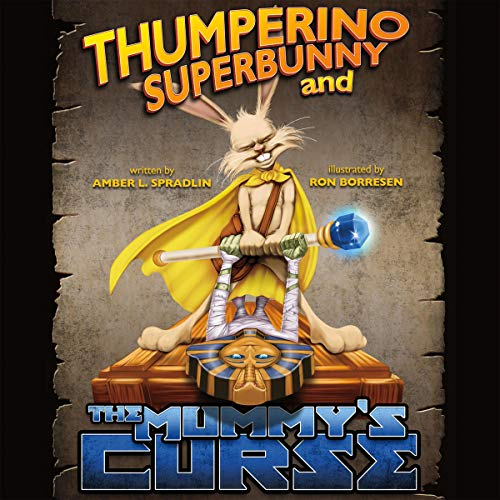 Thumperino Superbunny and the Mummy's Curse cover art