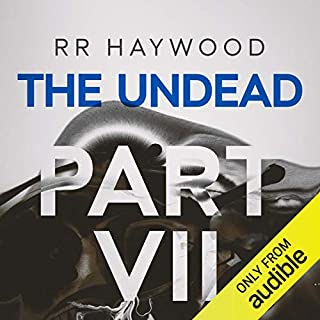 The Undead: Part 7                   By:                                                                                                                                 R. R. Haywood                               Narrated by:                                                                                                                                 Dan Morgan                      Length: 14 hrs and 38 mins     251 ratings     Overall 4.8