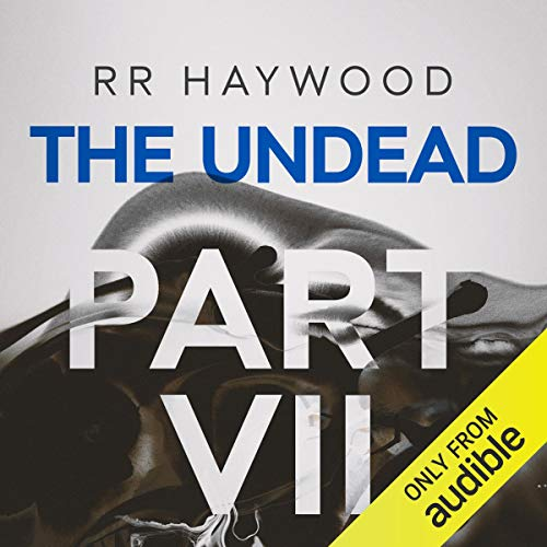 The Undead: Part 7                   By:                                                                                                                                 R. R. Haywood                               Narrated by:                                                                                                                                 Dan Morgan                      Length: 14 hrs and 38 mins     263 ratings     Overall 4.8
