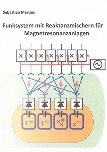 Funksystem mit Reaktanzmischern für Magnetresonanzanlagen (Berichte aus der Elektrotechnik)