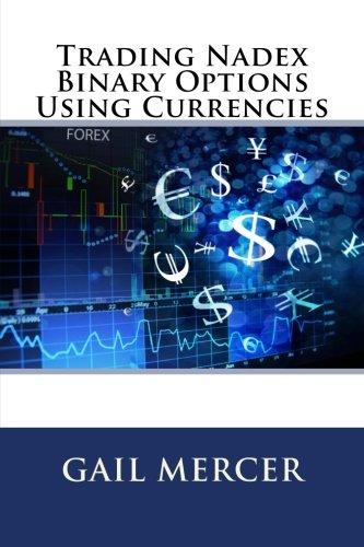 Trading Nadex Binary Options Using Currencies