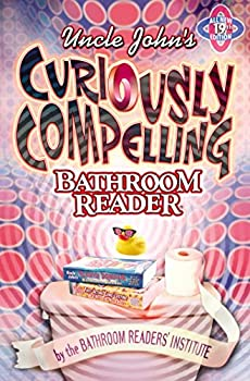 Paperback Uncle John's Curiously Compelling Bathroom Reader (Uncle John's Bathroom Reader Annual) Book