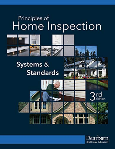 Principles of Home Inspection: Systems and Standards, 3rd Edition