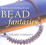 Bead Fantasies: Beautiful, Easy-to-Make Jewelry (Bead Fantasies Series)