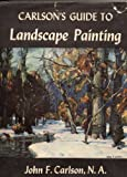 Carlson's guide to landscape painting (A Bridgman art book)