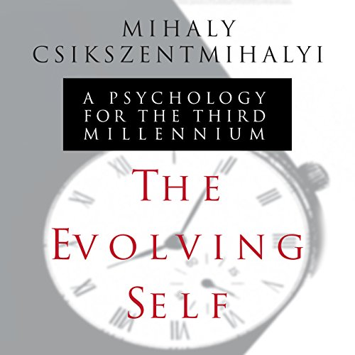 The Evolving Self     A Psychology for the Third Millennium              By:                                                                                                                                 Mihaly Csikszentmihalyi                               Narrated by:                                                                                                                                 Sean Pratt                      Length: 12 hrs and 35 mins     5 ratings     Overall 3.8