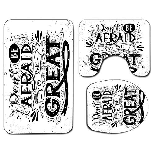 3Pcs Non-Slip Bathroom Rug Toilet Seat Lid Cover Set Quote Soft Skidproof Bath Mat Don't be Afraid to be Great Hand Drawn Illustration with Calligraphic Letters,Black and White Absorbent Doormat Bedro