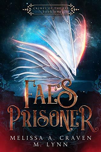Fae's Prisoner (Crimes of the Fae Book 1) (English Edition)