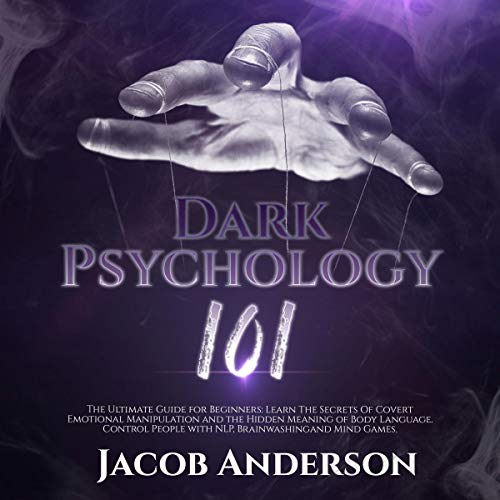 Dark Psychology 101: The Ultimate Guide for Beginners cover art