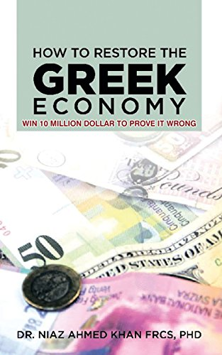 How to Restore the Greek Economy: Win 10 Million Dollar to Prove It