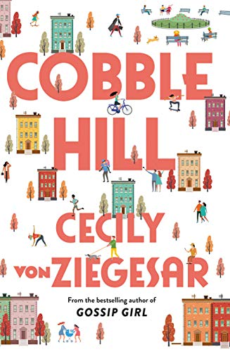 Cobble Hill: A fresh, funny page-turning autumn read from the bestselling author of Gossip Girl by [Cecily von Ziegesar]