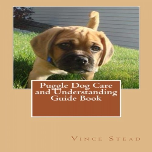 Puggle Dog Care and Understanding Guide Book audiobook cover art