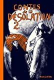 Contes de la désolation 2