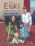 The Eski Chronicles:: Eski Comes Home (English Edition)