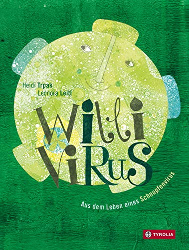 Willi Virus: Aus dem Leben eines Schnupfenvirus (German Edition) eBook: Trpak, Heidi, Leitl, Nora: Amazon.es: Tienda Kindle