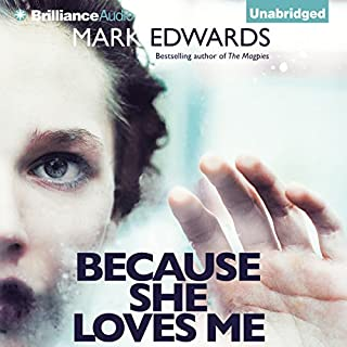 Because She Loves Me                   By:                                                                                                                                 Mark Edwards                               Narrated by:                                                                                                                                 Napoleon Ryan                      Length: 11 hrs and 7 mins     37 ratings     Overall 4.1