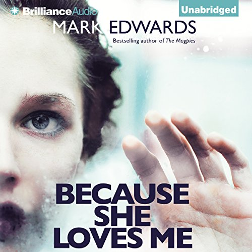 Because She Loves Me                   By:                                                                                                                                 Mark Edwards                               Narrated by:                                                                                                                                 Napoleon Ryan                      Length: 11 hrs and 7 mins     1,008 ratings     Overall 4.1