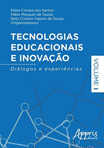 Tecnologias Educacionais e Inovação. Diálogos e Experiências – Volume I
