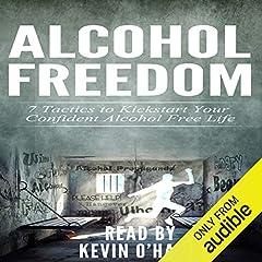 Alcohol Freedom: 7 Powerful Mindsets to Kickstart Your Alcohol-Free Journey!