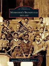 Milwaukee's Bronzeville: 1900-1950 (Images of America)