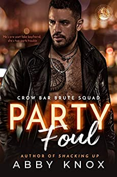 Party Foul (Crow Bar Brute Squad Book 1) by [Abby Knox]