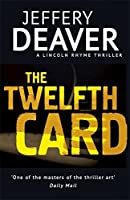 The Twelfth Card (Lincoln Rhyme Thrillers) by Jeffery Deaver(2014-04-10)