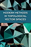 Modern Methods in Topological Vector Spaces (Dover Books on Mathematics) (English Edition)
