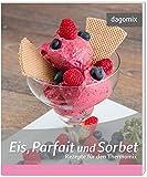 Eis, Parfait und Sorbet Rezepte für den Thermomix
