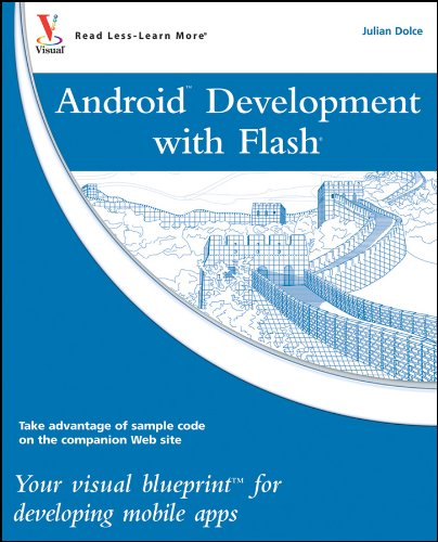 Android Development with Flash: Your Visual Blueprint for Developing Mobile Apps (English Edition)