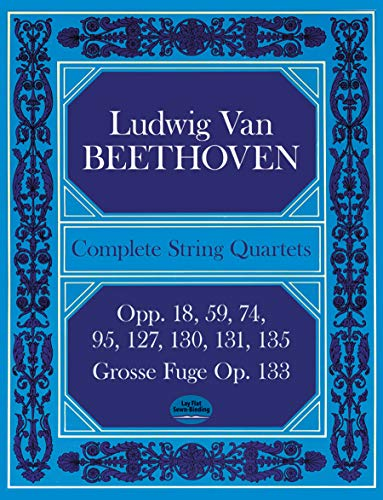 Complete String Quartets & Grosse Fuge (Full Score): Partitur für Streichquartett (Dover Chamber Music Scores)