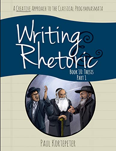 Writing & Rhetoric Book 10: Thesis Part I (Student Edition)