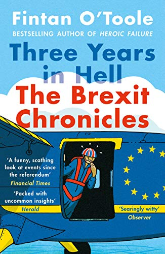 Three Years in Hell: The Brexit Chronicles (English Edition)