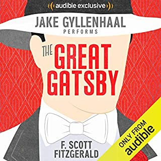 The Great Gatsby                   By:                                                                                                                                 F. Scott Fitzgerald                               Narrated by:                                                                                                                                 Jake Gyllenhaal                      Length: 4 hrs and 49 mins     13,634 ratings     Overall 4.4